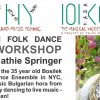 Bulgarian Folk Dance Workshop with Cathie Springer!